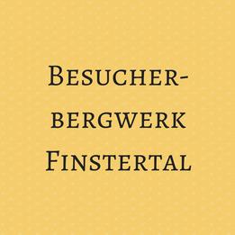 Besucherbergwerk Finstertal