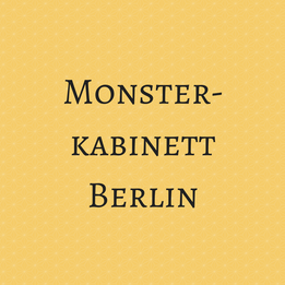 Monsterkabinett Berlin