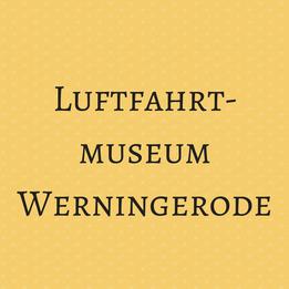 Luftfahrtmuseum Werningerode