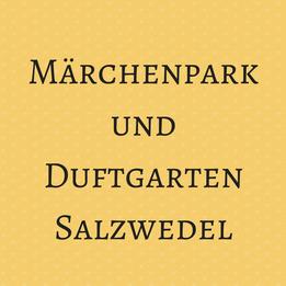 Märchenpark und Duftgarten Salzwedel