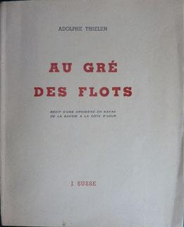 THIELEN, Au gré des flots, Susse, 1948 (la Bibli du Canoe)
