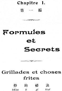 I. Grillades. Henri Lecourt : La cuisine chinoise. Éditions Albert Nachbaur, Pékin, 1925.