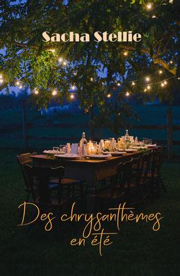 sacha stellie, des chrysanthemes en ete, roman, feel good, rencontre, roman psychologique, psychologie, résilience, idéee cadeau, provence, deuil, romance, passion, amitié