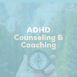 ADHD Counseling and Coaching