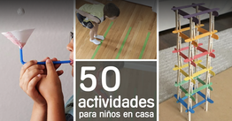 50 actividades para niños en casa