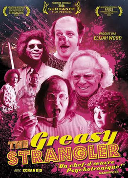 The Greasly Strangler de Jim Hosking - 2016 / Horreur - Comédie
