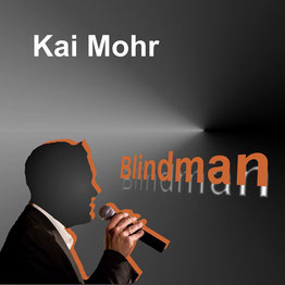 "Single ""Blindman"" Sänger Kai Mohr"