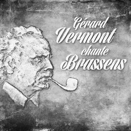 GERARD VERMONT CHANTE BRASSENS