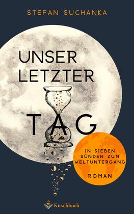 Unser letzter Tag - Roman von Stefan Suchanka im Kirschbuch Verlag
