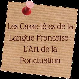 Les casse-têtes de la langue française : l'art de la ponctuation typographie - blog marie fananas écrivain