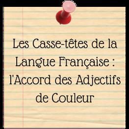 Les casse-têtes de la langue française : les accords des adjectifs de couleur - blog marie fananas écrivain