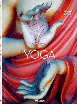 Michael O'Neill. On Yoga. The Architecture of Peace - Begleiten Sie Michael O'Neill auf den Spuren des Yoga