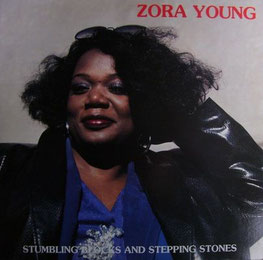 Zora Young - 1987 / STUMBLING BLOCKS AND STEPPING STONES