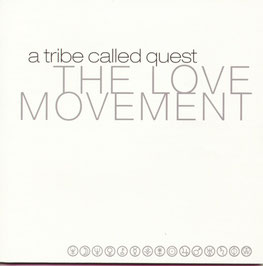 ATCQ - THE LOVE MOVEMENT (1992-1998)