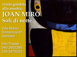 Trieste Mostra a Villa Manin Joan Miro