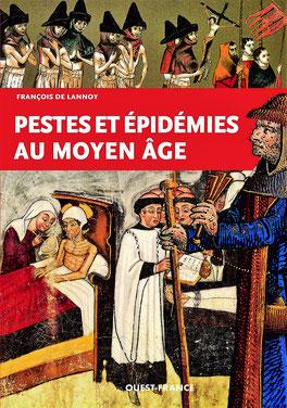 Pestes et épidémies au Moyen Âge de François de Lannoy aux Éditions Ouest France