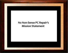 No Non-Sense PC repair Mission Statement