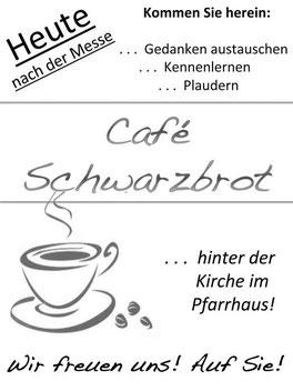 Café Schwarzbrot - nach der Messe