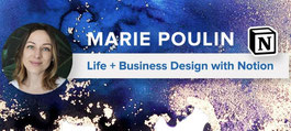 Marie Poulin - Life + Business with Notion