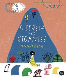 A Sereia e os Gigantes von Catarina Sobral portugiesische Kinderautorin