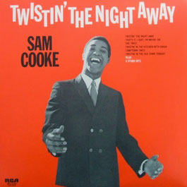 Sam Cooke - 1962 / Twistin' The Night Away