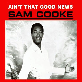 Sam Cooke - 1964 / Ain't That Good News