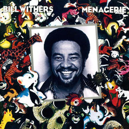 Bill Withers - 1977 - Menagerie