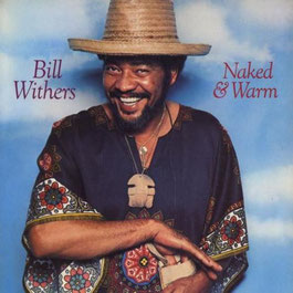 Bill Withers - 1976 - Naked & Warm