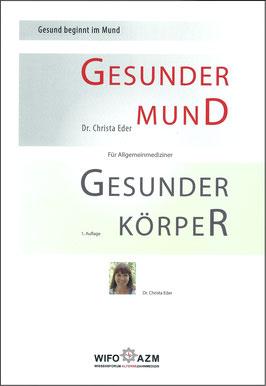Dr. Christa Eder: Gesunder Mund – Gesunder Körper