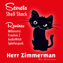Secrets Fraulein Z Remix Shell Shock Eden Herr Zimmerman Millimetric Splatterpunk AudioWitch