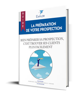 """Je veux PROSPECTER. Je télécharge GRATUITEMENT le guide """"La préparation de votre prospection"""""""