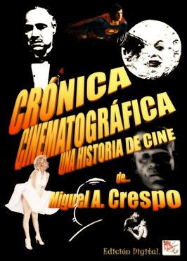 Crónica Cinematográfica, una Historia de Cine de... Miguel Angel Crespo