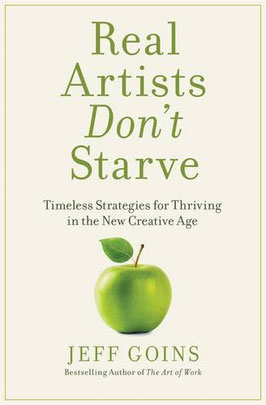 Order Real Artists Don't Starve by Jeff Goins on Amazon