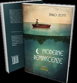 Moderne Reminiscenze, la silloge poetica di Italo Zotti