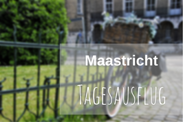 Maastricht Tagesausflug
