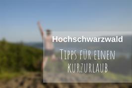 Kurzurlaub Hochschwarzwald