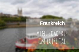 Mini Roadtrip Loire Tal