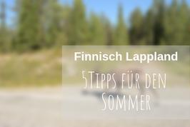 Finnisch Lappland Urlaub im Sommer