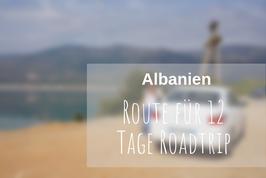 Roadtrip Albanien Route