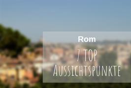 Rom Tipps Aussichtspunkte