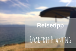 Roadtrip Planung