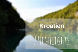 Highlights Kroatien Roadtrip