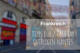 Nantes Tipps Städtereise