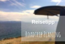 Planung Roadtrip