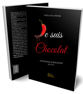 """Je suis Chocolat, la seconda antologia di Edizioni 2000diciassette. In copertina """"elaborazione piccante di Giuseppe Esposito"""""""