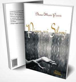 Piove sui Silenzi la silloge poetica di Anna Maria Parente