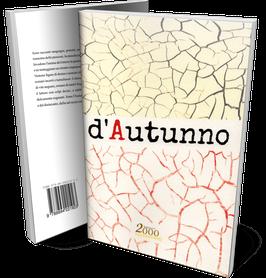 d'Autunno, la prima antologia edita da edizioni 2000diciassette