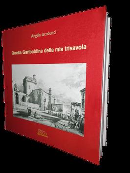 La copertina di Quella Garibaldina della mia trisavola, un libro di Angela Iacobucci