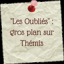 """""""Les Oubliés"""" : gros plan sur Thémis - blog marie fananas écrivain"""