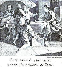 Gravure du 18e siècle extraite du tome 7 du  Spectacle de la nature : l'Homme en société et sa fameuse maxime : « C'est dans le commerce que sont les ressources de l'Etat ».